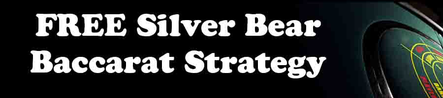 Free Silver Bear Baccarat Strategy