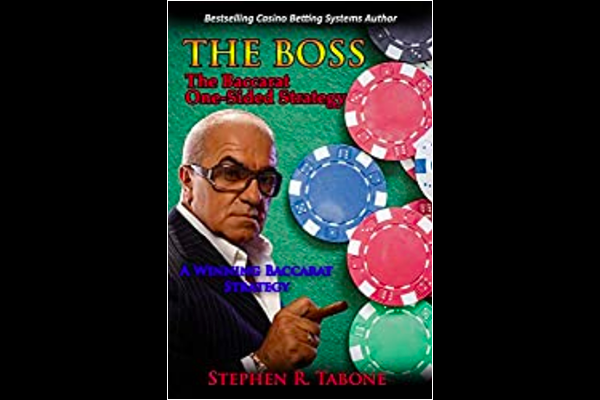 The BOSS: The Baccarat One-Sided Strategy by Stephen R Tabone